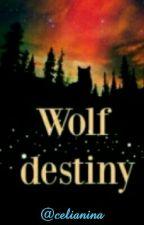 Wolf destiny  by celianina