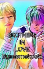 brothers in love (فيكوك) by memekooki