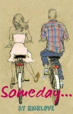 Someday by kmrlove