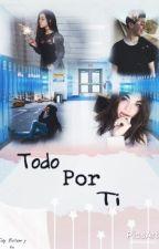 Todo Por Ti -Joey Birlem Y Tu - by zzkyliezz