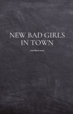 New Bad Girls In Town?! by anemarie2000