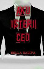 Aku Isteri CEO  by MissCeara