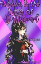 fukawa is the type of girlfriend  by _Dxnyx_