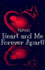 One Shot - Heart and Me, Forever Apart! by neha12056