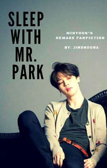 Sleep With Mr. Park [MinYoon]