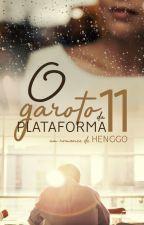O Garoto da Plataforma 11 (COMPLETO) by Henggo