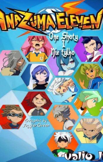 Inazuma Eleven/Go - One Shoty i nie tylko