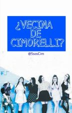¿VECINA DE CIMORELLI? by 5sosCim