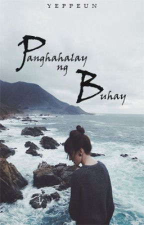 Panghahalay ng Buhay (ONESHOT) by Yeppeun