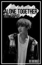 Alone Together || Min Yoongi BTS by _jjazzzyy