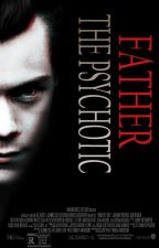 The Psychotic Father [TPS Sequel] ~ [russian translation] by vickystylesx