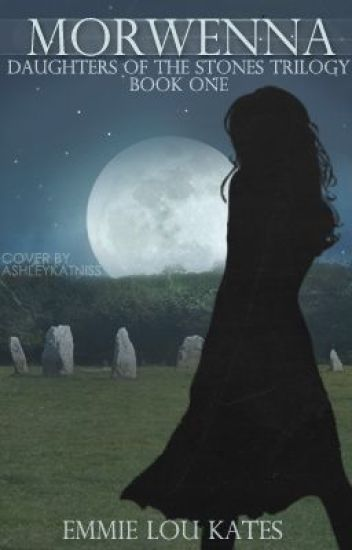 Morwenna - Book one of The Daughters of The Stones Trilogy