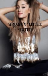 Ariana's little sister by greediegrande