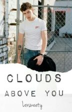 Clouds above you || Shawn Mendes || Book 3 by Loxsweety
