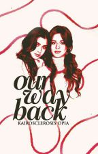 Our Way Back (Camren) by Kairosclerosis-Opia