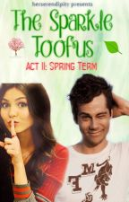 Thε Spαrklε Tooƒus (ACT II: Spring Term) by herserendipity