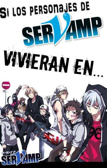 Si los personajes de SerVamp vivieran en...