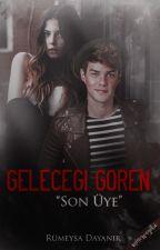 """☇Geleceği Gören """"Son Üye"""" ☇(Devam Edecek)  by _Hayalist_yazar"""