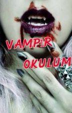 VAMPİR OKULUM by duruckmkci1112