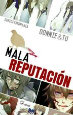 Mala Reputación «Donnie Y Tu» by -DukeOfV3NoMania-