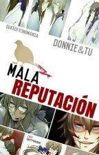 Mala Reputación «Donnie Y Tu» by -DukeOfV3NoMania-