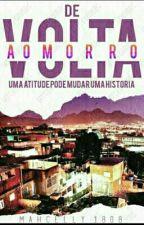 De Volta Ao Morro ( parado por um tempo indeterminado ) by Mahcelly1808