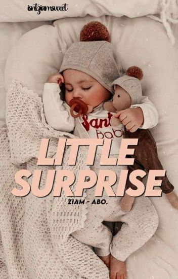 Little Surprise• ziam