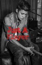 Just A Player (Justin Bieber Love Story) by BizzlesGang