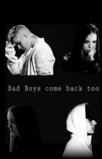 Bad Boys come back too {Fortsetzung von Bad Boys have feelings too} by kaybisboring