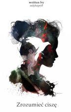 Zrozumieć ciszę | N.Horan by onlyhope19