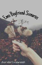 Emo Boyfriend Scenarios  by borderlineweeb