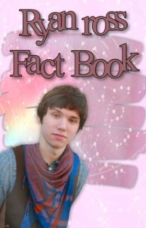 Ryan Ross Fact Book by Kenna_boo_15