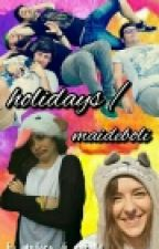 ||Holidays~MaiDeboli~|| by HisHugMyDrug
