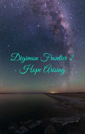 Digimon Frontier 2 : Hope Arising by RainSapphire