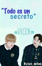 Todo es un secreto. [Vkook] by lore_dnfcnj