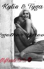 Kylie and Tyga  Together and Forever by MyReadsxoxo