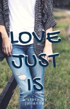 Love Just Is by jules_