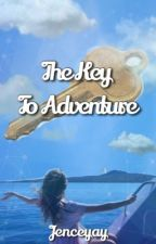 The Key To Adventure  by Jenceyay