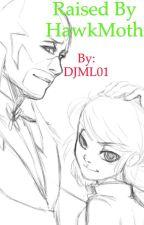 Raised By HawkMoth by DJML01