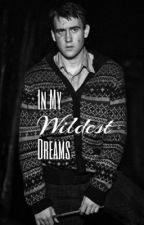 In My Wildest Dreams by lishakins1