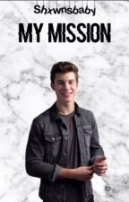 My mission ft Shawn Mendes ON HOLD by shxwnsbaby
