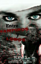 Entre Vampiros y Lobos by Krel4ever