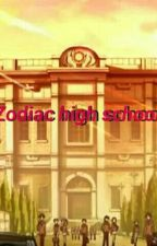 Zodiac high school: A Zodiac Story Fanfic by kawaiiotaku_101