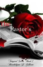 Tempted: The Pastor's Wife  by desiredsoul