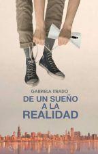 De un sueño a la realidad by 051199G