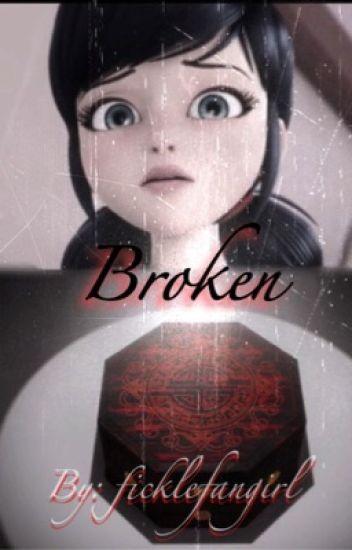 Broken (a Miraculous Ladybug fanfiction) - Katia✨ - Wattpad