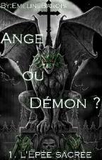 Ange ou Démon ?  1. L'épée sacrée by EmelineBarois