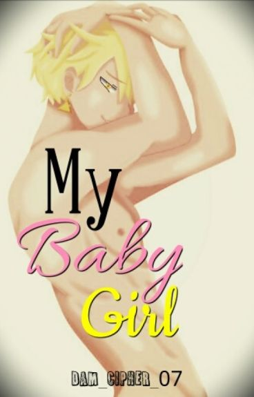 My Baby Girl (Bill Y Tú) [Daddy Kink] [+18] ||Terminada||