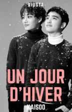 Un jour d'hiver [Kaisoo] [Terminer] by Xiusta