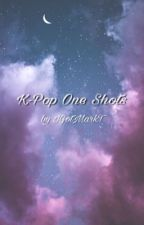 K-Pop One Shots ー REQUESTS CLOSED by IGotMarkT